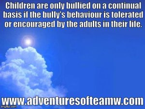 "Picture of a blue sky with fluffy clouds. Caption says ""Children are only bullied on a continual basis if the bully's behavior is encouraged by the adults in their life"""